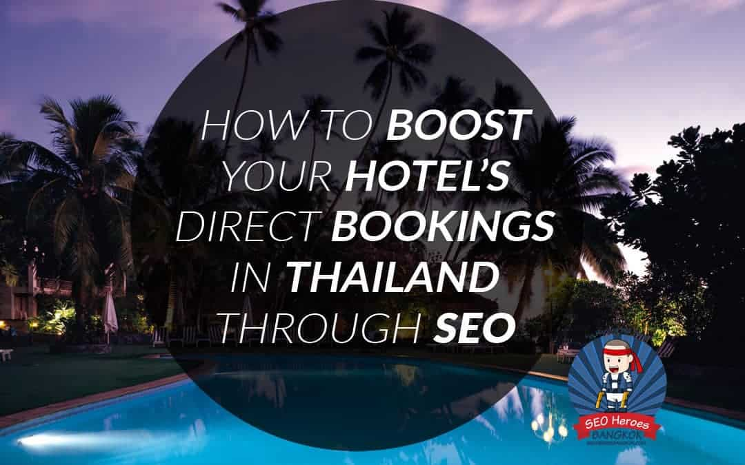 How to Boost Your Hotel's Direct Bookings in Thailand Through SEO