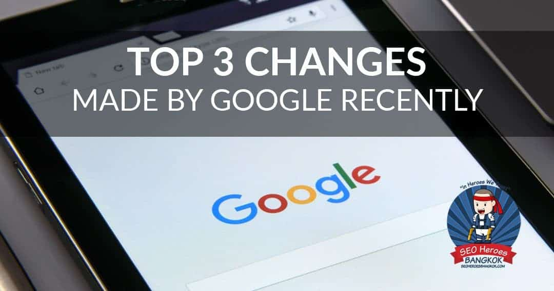 Top 3 Changes Made by Google Recently