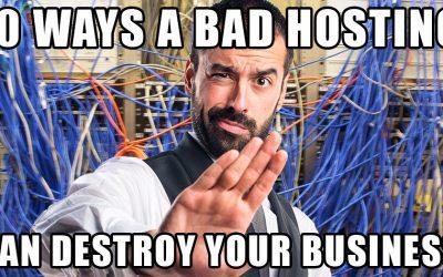 10 อย่างที่จะทำลายธุรกิจของคุณจากการโฮสติ่งแย่ๆ
