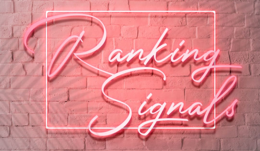 Full Guide to Ranking Signals The Factors that Will Make You Rank